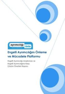 Engelli Ayrımcılığı Araştırması ve Engelli Ayrımcılığına Karşı Çözüm Önerileri Raporu 2012