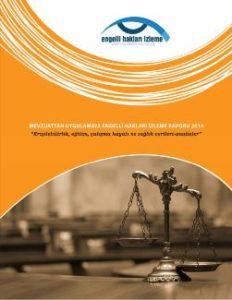 Mevzuattan Uygulamaya Engelli Hakları İzleme Raporu 2014