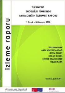 Türkiye'de Engellilik Temelinde Ayrımcılığın İzlenmesi Raporu 2010